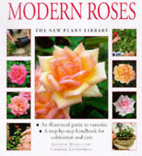 Modern Roses: A Step-by-step Handbook for Cultivation and Care (New Plant Librar