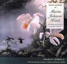 The Life and Work of Martin Johnson Heade: A Critical Analysis and Catalogue Rai