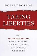 Taking Liberties: Why Religious Freedom Doesn't Give You the Right to Tell Other