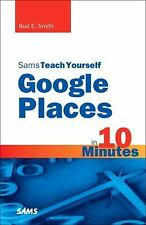 Sams Teach Yourself Google Places in 10 Minutes (Sams Teach Yourself --ExLibrary