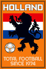 Team Holland Netherlands Dutch TOTAL FOOTBALL SINCE 1974 World Cup Soccer POSTER