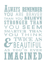 ALWAYS REMEMBER YOU'RE BRAVER Inspirational POSTER A4 High Quality Print Sign