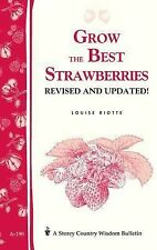 Grow the Best Strawberries by Louise Riotte (1998, Paperback, Revised)