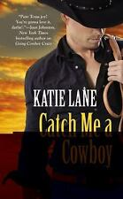 Deep in the Heart of Texas Ser.: Catch Me a Cowboy 3 by Katie Lane Hardcover