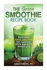 The Green Smoothie Recipe Book : Delicious, Green Smoothies for Cleansing,...