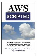 AWS Scripted: How to Automate the Deployment of Secure and Resilient Websites wi