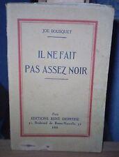 Joë BOUSQUET: IL NE FAIT PAS ASSEZ NOIR. E.O., bel envoi autographe amical, 1932