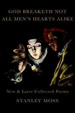 God Breaketh Not All Men's Hearts Alike: New & Later Collected Poems-ExLibrary