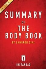 The Body Book by Cameron Diaz - a 30-Minute Summary : The Law of Hunger, the...
