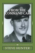 From the Command Car : Untold Stories of the 628th Tank Destroyer Battalion...