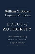 Locus of Authority: The Evolution of Faculty Roles in the Governance of Higher E