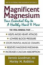 Magnificent Magnesium : Your Essential Key to a Healthy Heart and More by...