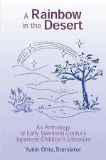 A Rainbow in the Desert: An Anthology of Early Twentieth Century Japanese Childr