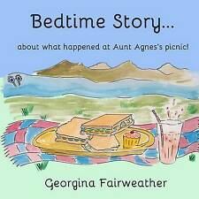 Bedtime Story ...: About What Happened at Aunt Agnes's Picnic! by 9781511913768