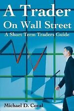 A Trader on Wall Street: A Short Term Traders Guide