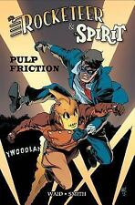 Rocketeer / The Spirit: Pulp Friction (Rocketeer & Spirit) by Waid, Mark