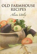 Old Farmhouse Recipes by Uttley, Alison ( Author ) ON Mar-18-2010, Hardback, Utt