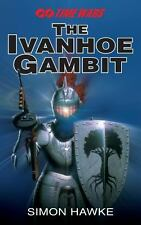 The Ivanhoe Gambit by Simon Hawke (2013, Paperback)