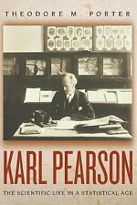 Karl Pearson: The Scientific Life in a Statistical Age by Porter, Theodore M.