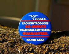 """""""Eagle Introduces 60-Minute Financial Software Guaranteed"""" Round 2 1/2"""" Button"""