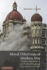 Moral Dilemmas of Modern War : Torture, Assassination, and Blackmail in an...