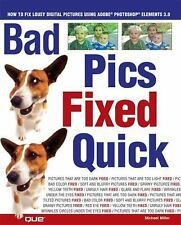 Bad Pics Fixed Quick: How to Fix Lousy Digital Pictures by Miller, Michael