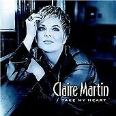 Claire Martin - Take My Heart CD (1999)