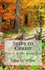 Steps to Christ by Ellen Gould Harmon White and Ellen G. White (2009, Paperback)