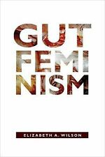 Next Wave New Directions in Women's Studies: Gut Feminism by Elizabeth A....