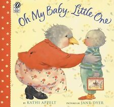 Oh My Baby, Little One by Kathi Appelt (2005, Paperback, Reprint)