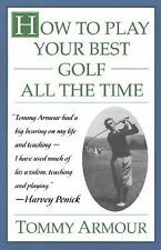 How to Play Your Best Golf All the Time - Armour, Tommy - Paperback