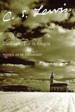 Cautivado Por La Alegria: Historia de Mi Conversion Spanish Edition)