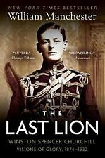 The Last Lion Vol. I : Winston Spencer Churchill - Visions of Glory,...