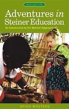 Adventures in Steiner Education: An Introduction to the Waldorf Approa-ExLibrary