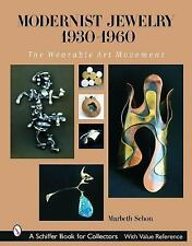 Modernist Jewelry 1930-1960 : The Wearable Art Movement by Marbeth Schon...