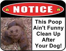 """""""This Poop Ain't Funny Clean Up After Your Dog"""" 9 x 11.5 Funny Laminated Sign"""
