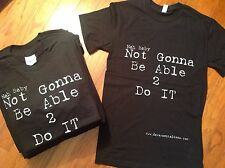 Nah Baby Not Gonna Be Able to Do It T-Shirt Double X Posse Inspired Tee Hip Hop