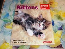 Kittens: Complete Pet Owner's Manual:  by Brigitte Eilert-Overbeck (2008,...