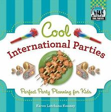 Cool International Parties: Perfect Party Planning for Kids (Checkerboard How-To