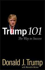 Trump 101 : The Way to Success by Donald  Trump (2006 Hardcover)