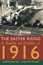 Collins, Lorcan TheEaster Rising A Guide to Dublin in 1916 by Collins, Lorcan (