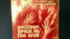 HOT COFFEE PRES. PINK COFFEE - ANOTHER BRICK IN THE WALL. CD SINGOLO 3 TRACKS