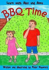 Learn with Alex and Anna: BBQ Time by Peter Hayward (2015, Paperback)