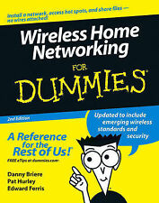 Wireless Home Networking For Dummies by Pat Hurley, Edward Ferris, Danny...
