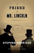 A Friend of Mr. Lincoln: A novel by Harrigan, Stephen