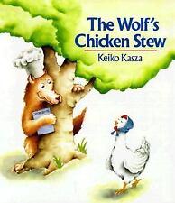 The Wolf's Chicken Stew (Brand New Hardcover) Keiko Kasza