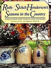 Ruth and Skitch Henderson's Seasons in the Country: Good Food from Family and Fr