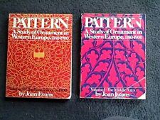 PATTERN A STUDY OF ORNAMENT IN WESTERN EUROPE 1180-1900 BY JOAN EVANS 2 VOLUMES