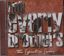 EVERLY BROTHERS - THE SIGNATURE SERIES - CD - NEW