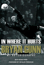 In Where It Hurts - Bryan Gunn - My Autobiography - Norwich City football book